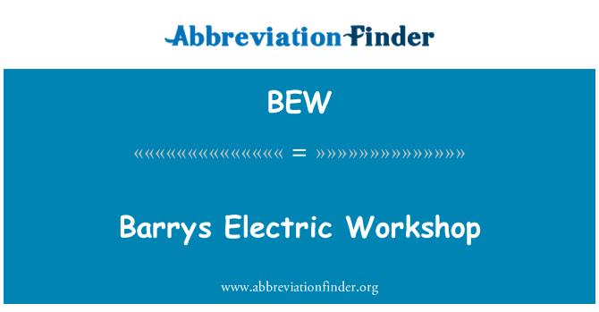 BEW: Barrys Electric Workshop