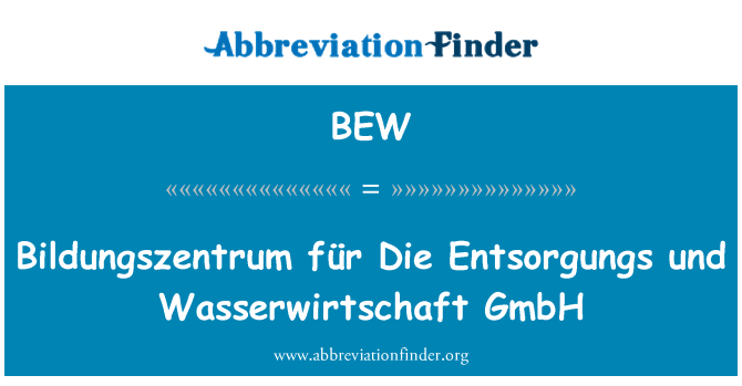 BEW: Bildungszentrum für Die Entsorgungs und Wasserwirtschaft GmbH