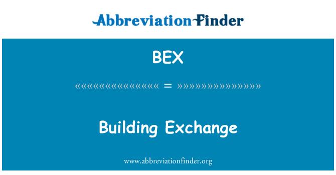 BEX: Building Exchange