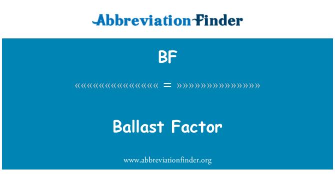 BF: Ballast Factor