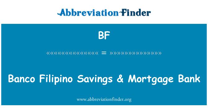 BF: Banco Filipino Savings & Mortgage Bank