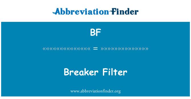 BF: Breaker Filter