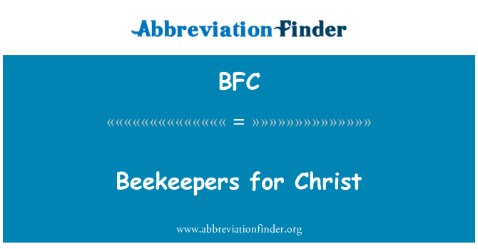 BFC: Beekeepers for Christ