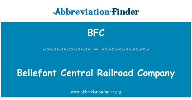BFC: Bellefont Central Railroad Company