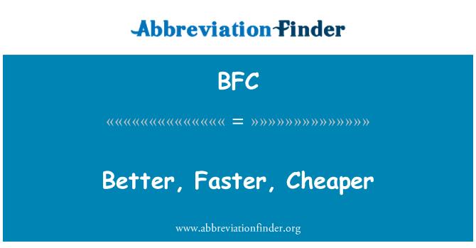 BFC: Better, Faster, Cheaper
