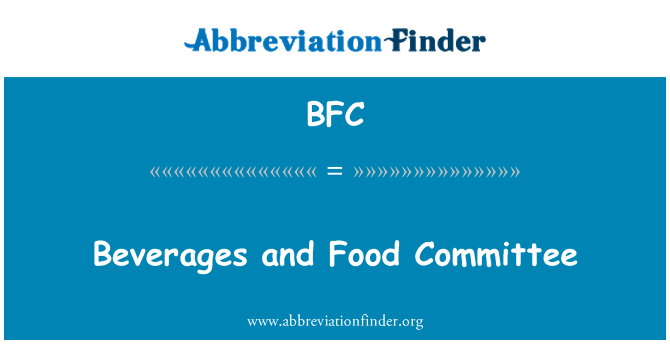 BFC: Beverages and Food Committee