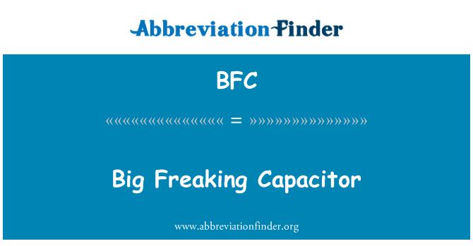BFC: Big Freaking Capacitor