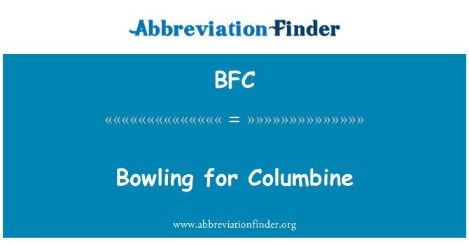 BFC: Bowling for Columbine