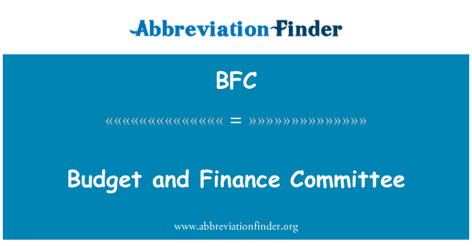 BFC: Budget and Finance Committee