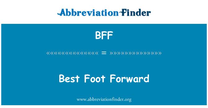 BFF: Best Foot Forward
