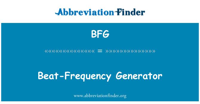 BFG: Beat-Frequency Generator