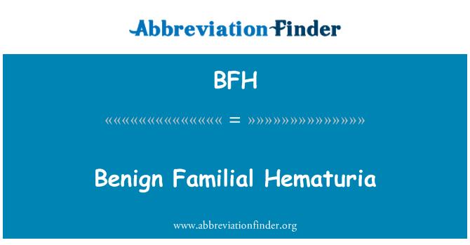 BFH: Benign Familial Hematuria