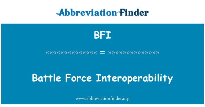 BFI: Battle Force Interoperability