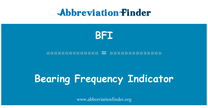 BFI: Bearing Frequency Indicator