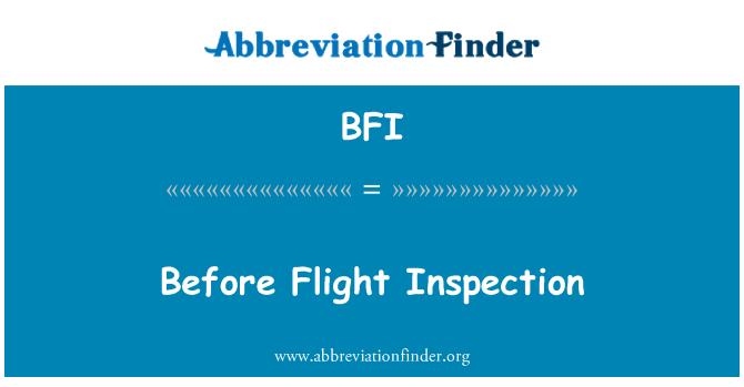 BFI: Before Flight Inspection