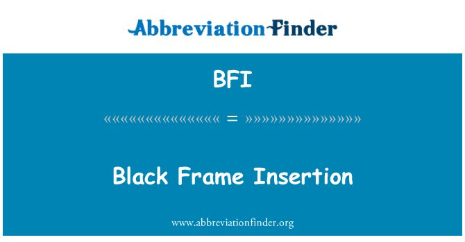 BFI: Black Frame Insertion