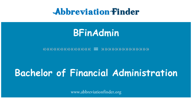 BFinAdmin: Bachelor of Financial Administration