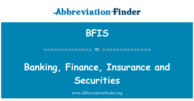 BFIS: Banking, Finance, Insurance and Securities