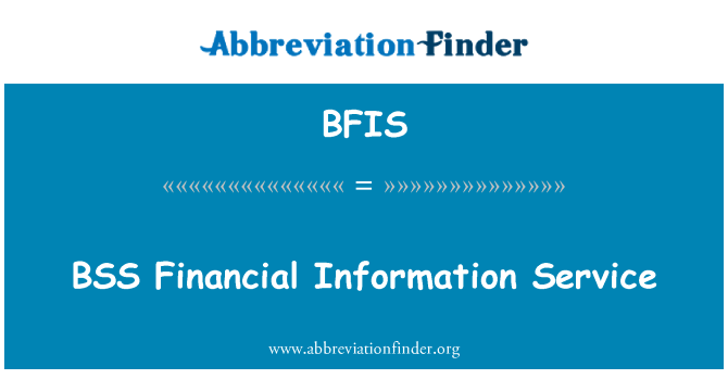 BFIS: BSS   Financial Information Service