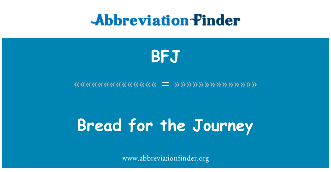 BFJ: Bread for the Journey