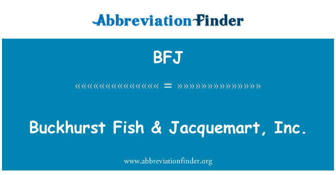 BFJ: Buckhurst Fish & Jacquemart, Inc.