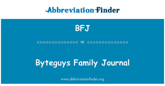 BFJ: Byteguys Family Journal