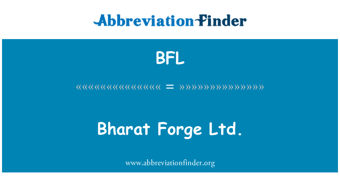 BFL: Bharat Forge Ltd.