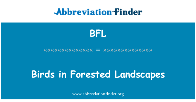 BFL: Birds in Forested Landscapes