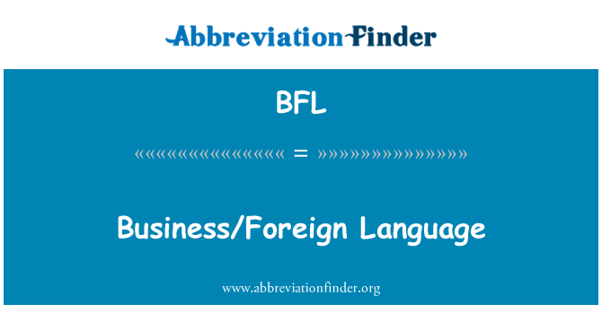 BFL: Business/Foreign Language