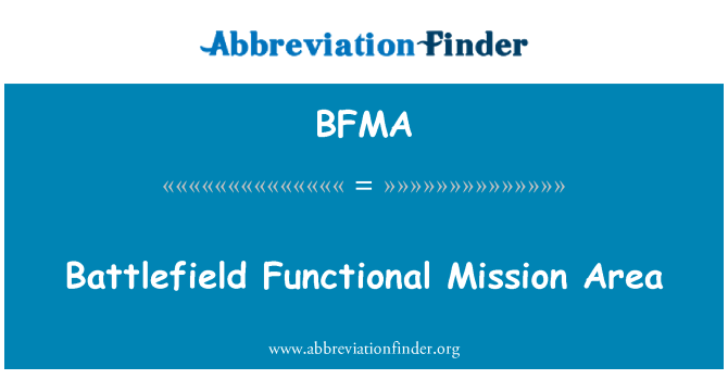 BFMA: Battlefield Functional Mission Area