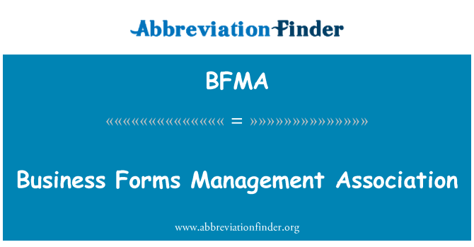 BFMA: Business Forms Management Association