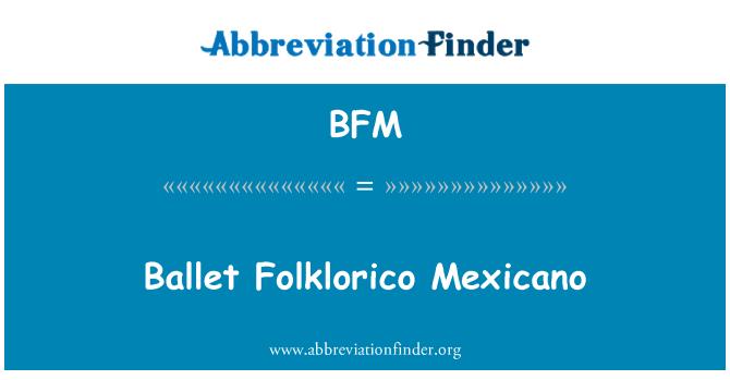 BFM: Ballet Folklorico Mexicano