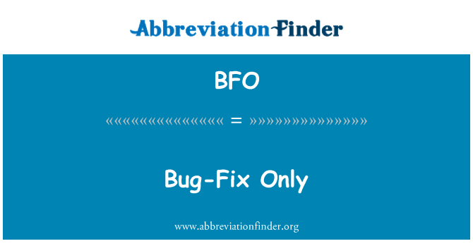 BFO: Bug-Fix Only