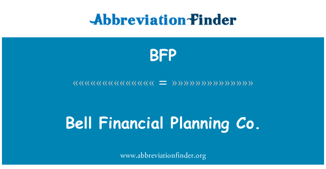 BFP: Bell Financial Planning Co.
