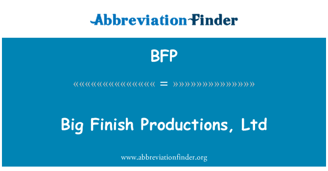 BFP: Big Finish Productions, Ltd