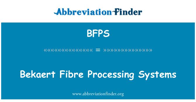 BFPS: Bekaert Fibre Processing Systems