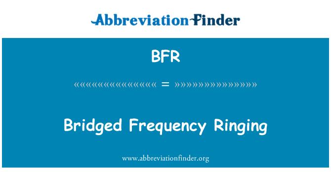 BFR: Bridged Frequency Ringing