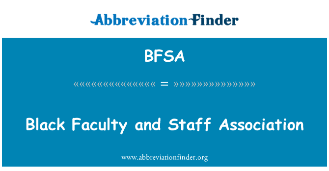 BFSA: Black Faculty and Staff Association