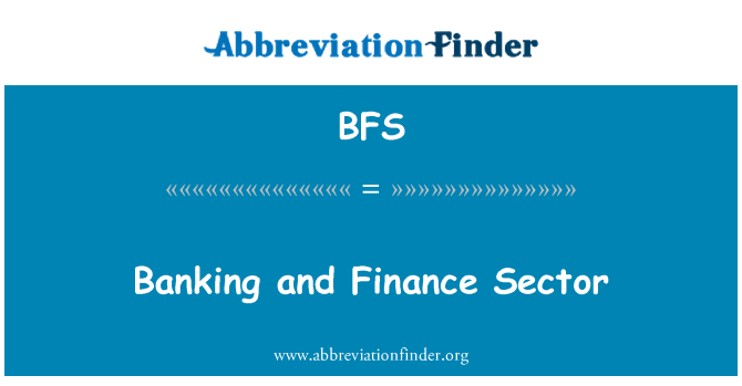 BFS: Banking and Finance Sector