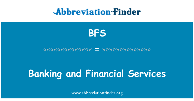 BFS: Banking and Financial Services