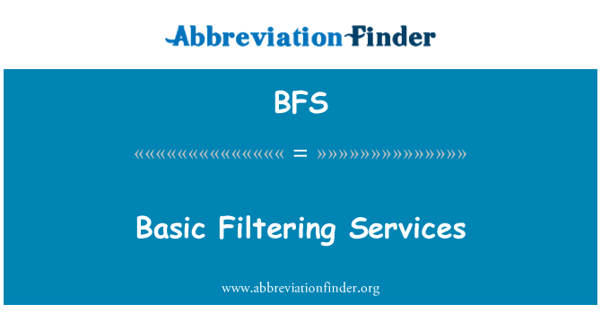 BFS: Basic Filtering Services