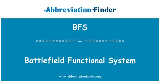 BFS: Battlefield Functional System