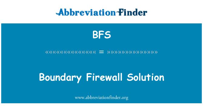 BFS: Boundary Firewall Solution