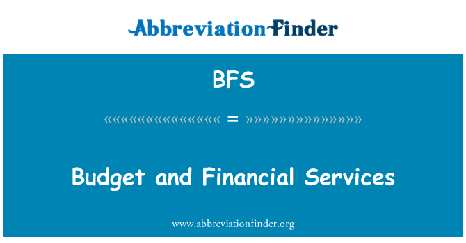 BFS: Budget and Financial Services