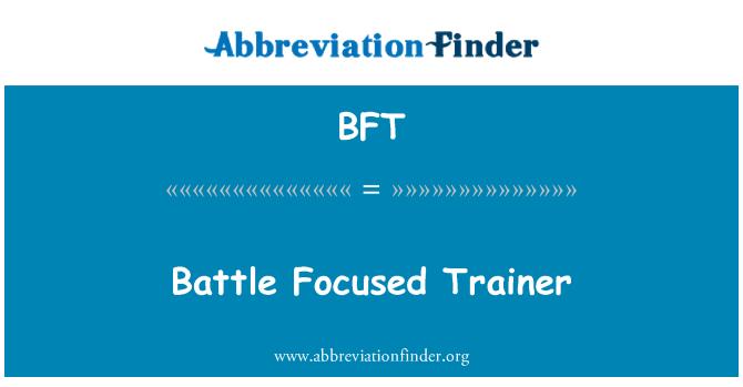 BFT: Battle Focused Trainer