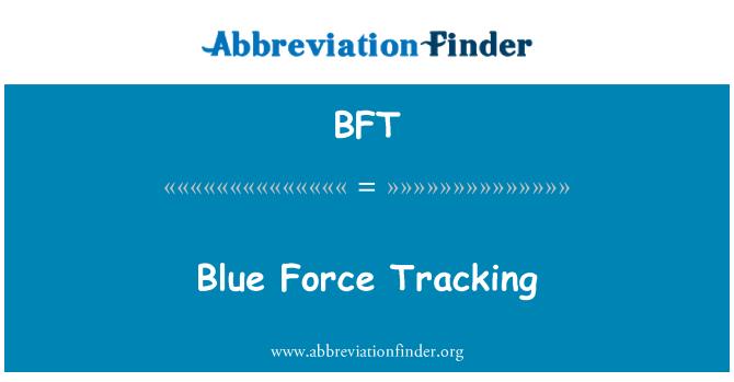 BFT: Blue Force Tracking