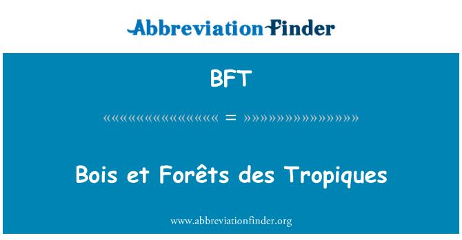 BFT: Bois et Forêts des Tropiques