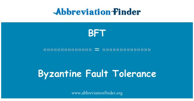 BFT: Byzantine Fault Tolerance