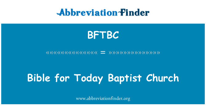 BFTBC: Bible for Today Baptist Church