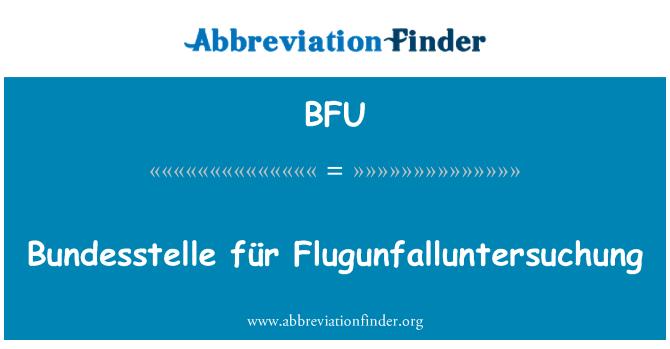 BFU: Bundesstelle für Flugunfalluntersuchung